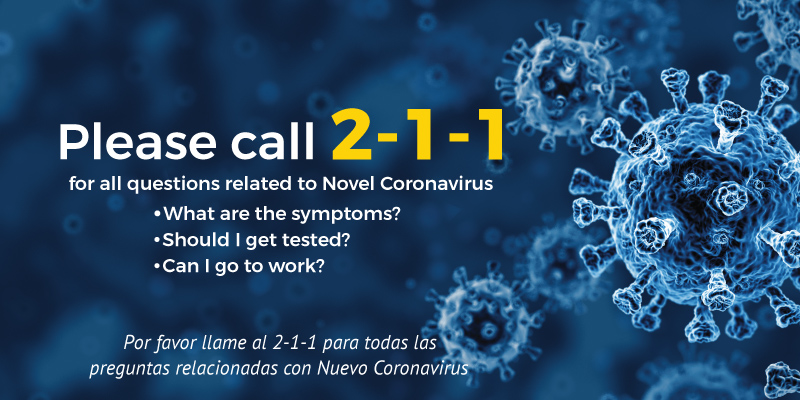 Call 2-1-1 for questions related to Novel Coronavirus