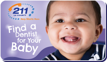 Find a Dentist for Your Child button. 211 LA County logo. Help starts here. Photo of happy Latino infant.