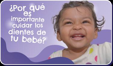 Botón ¿Por qué es importante cuidar los dientes de tu bebé? Foto de bebé latina feliz.